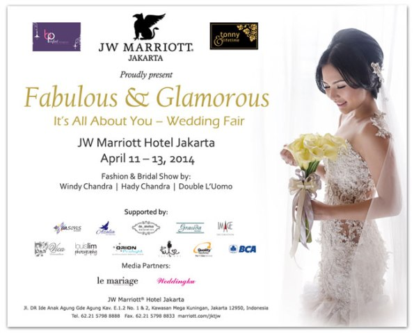 Fabulous & Glamorous – It's All About You, - JW Marriott Jakarta First Annual Wedding Exhibition, 11-13 Apr 2014