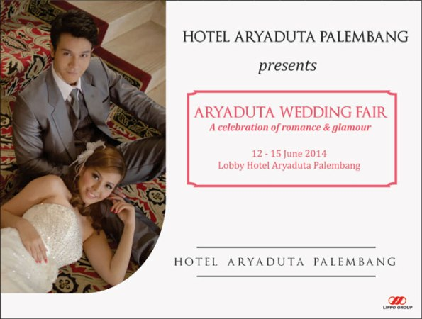 "Aryaduta Wedding Fair ""A celebration of romance and glamour"" , Jl. POM IX, Palembang Square, Lobby & Wedding Gallery Aryaduta, 12-15 Jun 2014"