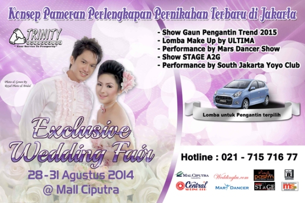 Exclusive Wedding Fair by Trinity Enterprise, @ Mall Ciputra, 28-31 Aug 2014
