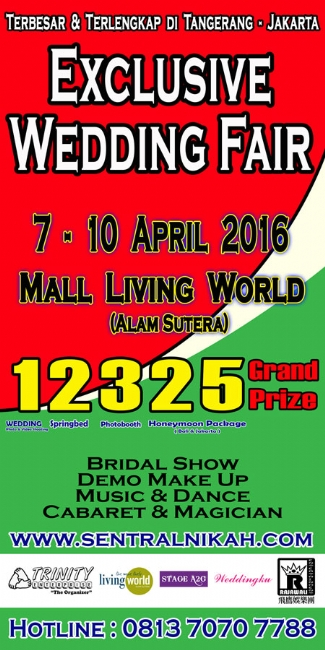 Exclusive Wedding Fair by Trinity Enterprise 7 - 10 April 2016 at Mall Living World (Alam Sutera)