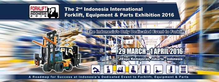 The 2nd Indonesia International Forklift Equipment & Parts Exhibition 2016