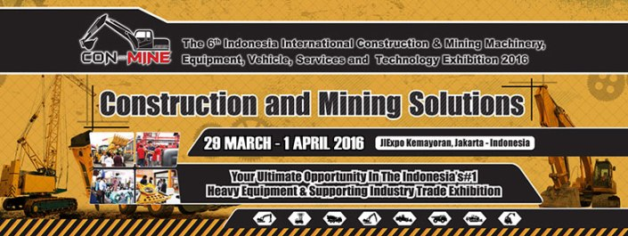 The 6th Indonesia International Construction and Mining Machinery Equipment Vehicle Services and Technology Exhibition 2016