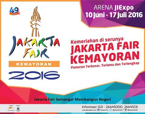 JAKARTA FAIR 2016 - Kemayoran